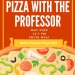 Pizza with Professor Mayerfeld